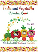 Fruits and Vegetables Coloring Book for Kids: Cute Pages Fruits and Vegetables Coloring Book for Kids, Toddlers l Having Fun and Learning Easily Alphabet Fruits and Vegetables l Amazing Activity Book
