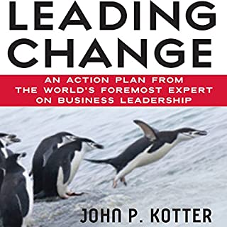 Leading Change                   By:                                                                                                                                 John P. Kotter                               Narrated by:                                                                                                                                 Oliver Wyman                      Length: 6 hrs and 34 mins     100 ratings     Overall 4.3