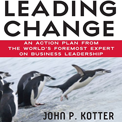 Leading Change                   By:                                                                                                                                 John P. Kotter                               Narrated by:                                                                                                                                 Oliver Wyman                      Length: 6 hrs and 34 mins     760 ratings     Overall 4.3