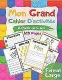Mon Grand Cahier d'Activités: Grand livre d'exercices à la maison pour enfants à partir de 3 et 4 ans, Maternelle | J'apprends à écrire Alphabets, ... Coloriages … | Format Large, 120 Pages.