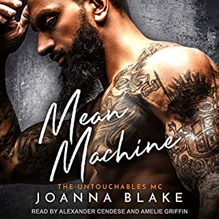 Mean Machine     Untouchables MC Series, Book 2              Written by:                                                                                                                                 Joanna Blake                               Narrated by:                                                                                                                                 Alexander Cendese,                                                                                        Amelie Griffin                      Length: 3 hrs and 52 mins     Not rated yet     Overall 0.0