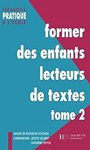 Former des enfants lecteurs Tome 2 (Pédagogie pratique) (Edição Francesa)