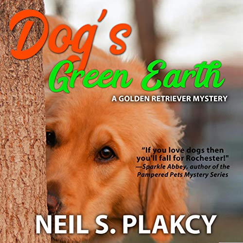 Dog's Green Earth: A Golden Retriever Mystery Audiobook By Neil S. Plakcy cover art