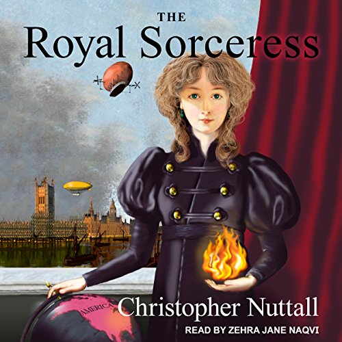 The Royal Sorceress     Royal Sorceress Series, Book 1              By:                                                                                                                                 Christopher Nuttall                               Narrated by:                                                                                                                                 Zehra Jane Naqvi                      Length: 15 hrs and 1 min     52 ratings     Overall 4.3