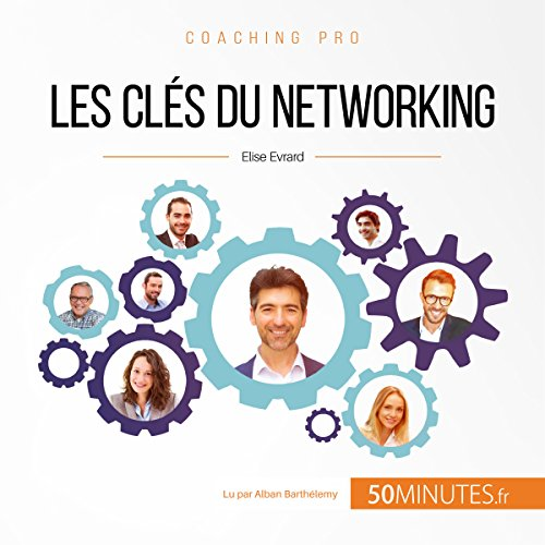 Les clés du networking audiobook cover art