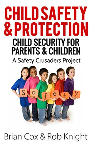 Amazon Child Safety Protection Child Security For Parents Children A Safety Crusaders Project Book 1 English Edition Kindle Edition By Cox Brian Knight Rob Pollock Coral Education Kindleストア