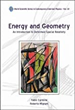 Energy and Geometry: An Introduction to Deformed Special Relativity (World Scientific Contemporary Chemical Physics)