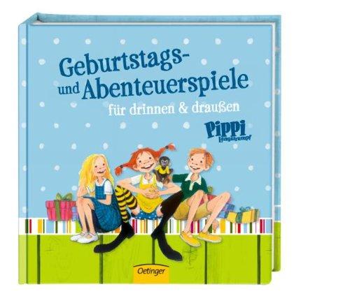 Pippi Langstrumpf Geburtstags- und Abenteuerspiele: für drinnen und draußen