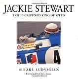 Jackie Stewart: Triple-Crowned King of Speed