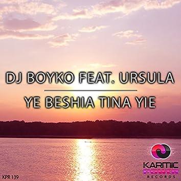 Ye Beshia Tina Yie (feat. Ursula)