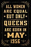 All Women Are Equal But Only Queens Are Born In May 1956: Birthday Gift for Women Turning 65st, Notebook Birthday Gift for Women Born in May 1956, ... Queens Notebook, 120 Pages, Matte Cover