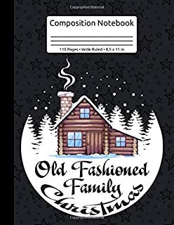 Fun Old Fashioned Family Christmas Snow Christmas Tree Bauble Composition Notebook 110 Pages Wide Ruled 8,5 x 11 in: XMas Organizer Journal Planner