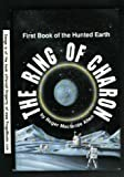 The Ring of Charon (The Hunted Earth) by Roger MacBride Allen (1990-12-15)