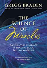 The Science of Miracles: The Quantum Language of Healing, Peace, Feeling, and Belief