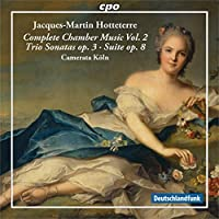Jacque-Martin Hotteterre: Complete Chamber Music, Vol. 2 by Camerata Koeln