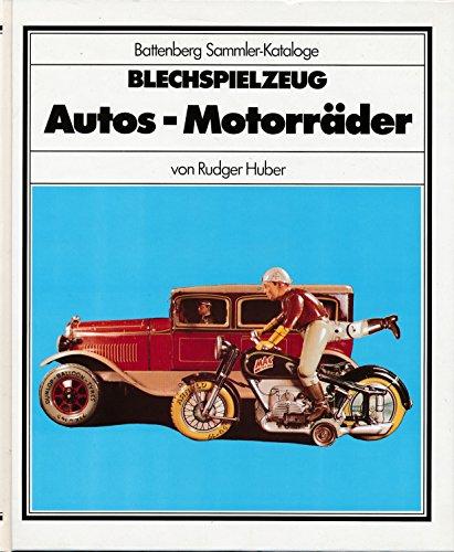 Blechspielzeug - Autos, Motorräder (Battenberg Sammler-Kataloge)