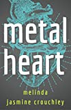 Metal Heart: Book 1: The Metal Heart Trilogy