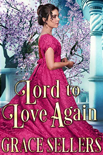 Lord to Love Again: A Sweet and Clean Regency Romance (English Edition)