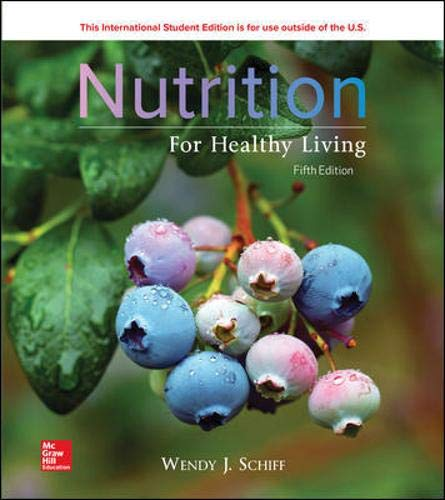 Compare Textbook Prices for NUTRITION FOR HEALTHY LIVING International Edition ISBN 9781260092196 by Schiff, Wendy