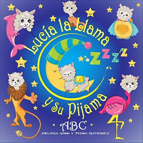 Lucía La Llama y Su Pijama: ABC Libros Para Niños 4-8 Años,...