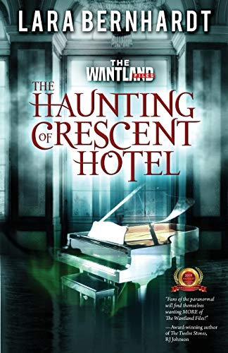 The Haunting of Crescent Hotel (The Wantland Files) (Volume 2)