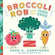 Broccoli Rob and the Garden Singers
