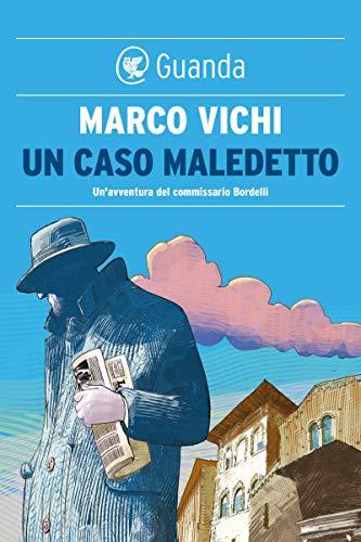 Un caso maledetto: Un'avventura del commissario Bordelli (Italian Edition)