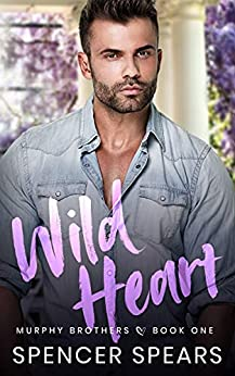 Wild Heart (Murphy Brothers Book 1) by [Spencer Spears]