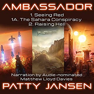 Ambassador: Seeing Red, The Sahara Conspiracy and Raising Hell     Ambassador series, Books 1, 1A and 2              Auteur(s):                                                                                                                                 Patty Jansen                               Narrateur(s):                                                                                                                                 Matthew Lloyd Davies                      Durée: 28 h et 5 min     Pas de évaluations     Au global 0,0