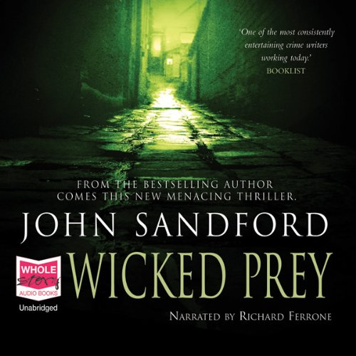 Wicked Prey     Lucas Davenport, Book 19              By:                                                                                                                                 John Sandford                               Narrated by:                                                                                                                                 Richard Ferrone                      Length: 10 hrs and 41 mins     5 ratings     Overall 4.6