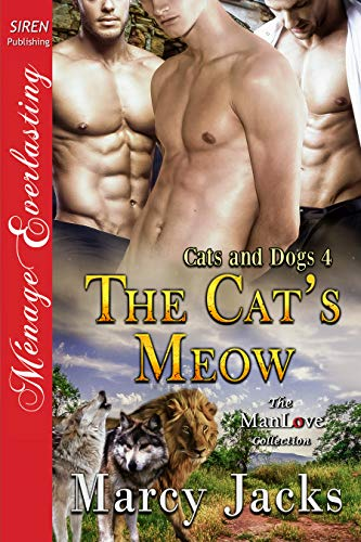 The Cat's Meow [Cats and Dogs 4] (Siren Publishing Menage Everlasting ManLove) (English Edition)