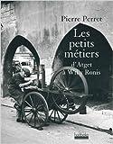 Les petits métiers - D'Atget à Willy Ronis de Pierre Perret ( 26 octobre 2007 ) - 26/10/2007