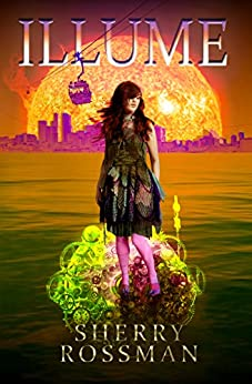 Illume (City of Light Book 3) by [Sherry Rossman]