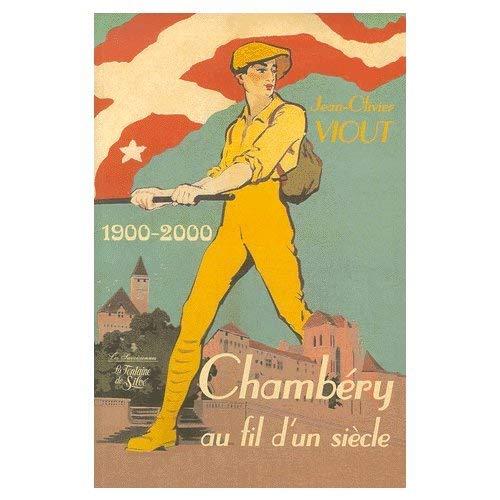 Chambéry au fil d'un siècle 1900-2000