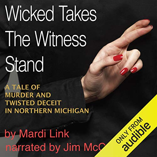 Wicked Takes the Witness Stand Audiobook By Mardi Link cover art