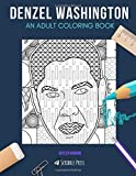 DENZEL WASHINGTON: AN ADULT COLORING BOOK: A Denzel Washington Coloring Book For Adults