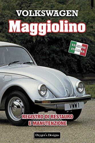 VOLKSWAGEN MAGGIOLINO: REGISTRO DI RESTAURO E MANUTENZIONE