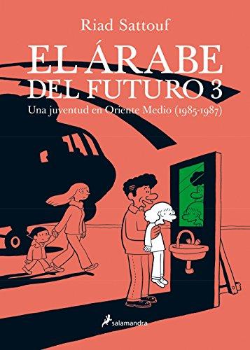 EL ÁRABE DEL FUTURO III -Una juventud en Oriente Medio (1985-1987)-: 3 (Salamandra Graphic)
