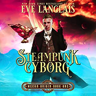 Steampunk Cyborg     Mecha Origin, Book 1              By:                                                                                                                                 Eve Langlais                               Narrated by:                                                                                                                                 Logan McAllister                      Length: 5 hrs and 28 mins     4 ratings     Overall 4.3
