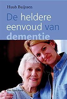 De heldere eenvoud van dementie: een gids van dementie