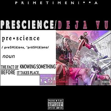 Prescience / Deja Vu