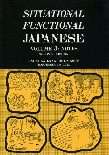 Situational Functional Japanese Vol. 3 : Notes