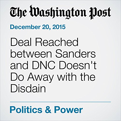 Deal Reached between Sanders and DNC Doesn't Do Away with the Disdain cover art