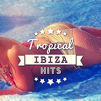 Tropical Ibiza Hits – Sexy Lounge, Total Relaxation, Sunshine, Party Chill Out, All Night Chill