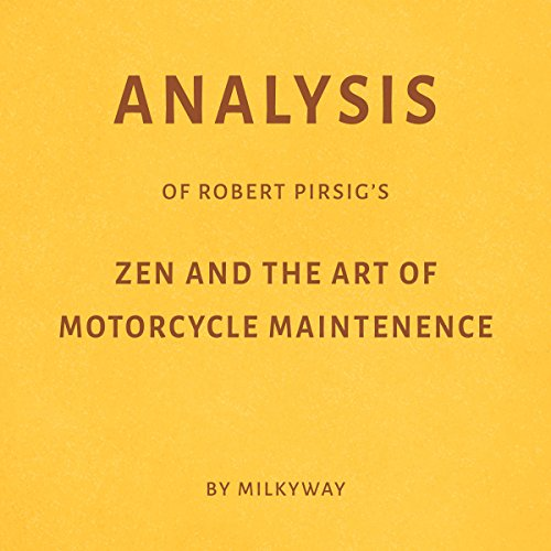 Analysis of Robert Pirsig's Zen and the Art of Motorcycle Maintenance audiobook cover art