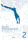 Anglais 2e Projects - Guide pédagogique