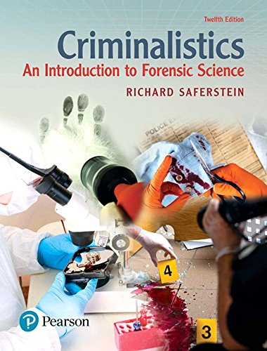 Compare Textbook Prices for Criminalistics: An Introduction to Forensic Science 12 Edition ISBN 9780134477596 by Saferstein, Richard