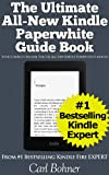 The Ultimate All-New Kindle Paperwhite Guide Book (Your Complete Manual for the All-New Kindle Paperwhite E-reader) (English Edition)
