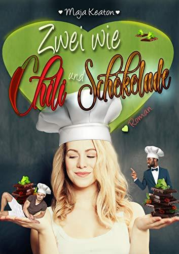 Zwei wie Chili und Schokolade: Liebesroman, romantische Komödie (Zwei wie ... 2)