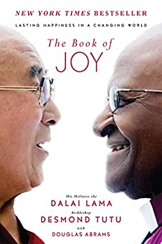 The Book of Joy: Lasting Happiness in a Changing World by [Dalai Lama, Desmond Tutu, Douglas Carlton Abrams]